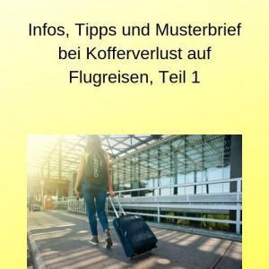 Infos, Tipps und Musterbrief bei Kofferverlust auf Flugreisen, Teil 1