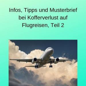 Infos, Tipps und Musterbrief bei Kofferverlust auf Flugreisen, Teil 2