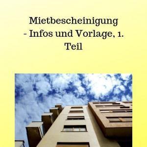 Mietbescheinigung - Infos und Vorlage, 1. Teil