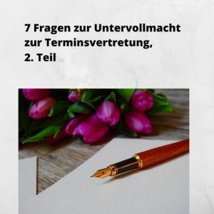 7 Fragen zur Untervollmacht zur Terminsvertretung, 2. Teil