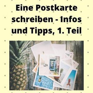 Eine Postkarte schreiben - Infos und Tipps, 1. Teil