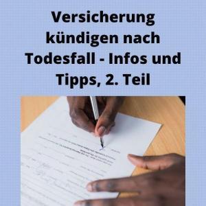 Versicherung kündigen nach Todesfall - Infos und Tipps, 2. Teil