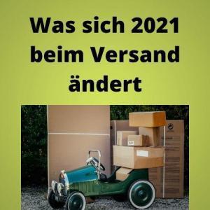 Was sich 2021 beim Versand ändert