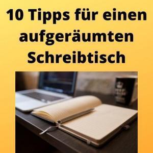 10 Tipps für einen aufgeräumten Schreibtisch