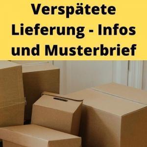 Verspätete Lieferung - Infos und Musterbrief