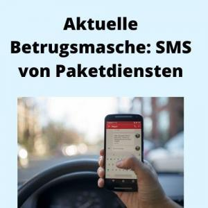 Aktuelle Betrugsmasche SMS von Paketdiensten