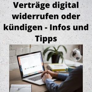 Verträge digital widerrufen oder kündigen - Infos und Tipps